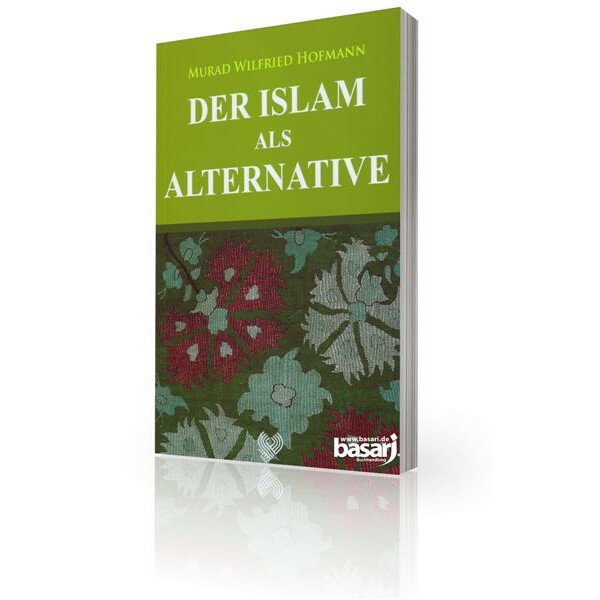 Der Islam als Alternative