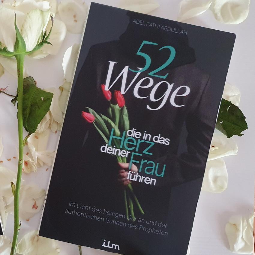 52 Wege, die in das Herz deiner Frau führen